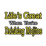 Life's Great...Drinking Mojitos