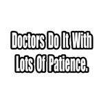 Doctors Do It With Lots of Patience