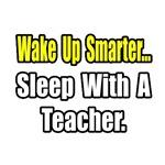 Wake Up Smarter...Sleep With a Teacher