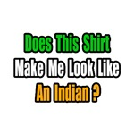 ...Look Like an Indian?