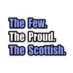 Few. Proud. Scottish.