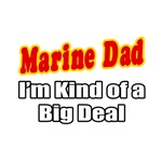 Marine Dad...Big Deal