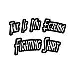 My Eczema Fighting Shirt