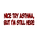 Nice Try Asthma, But I'm Still Here