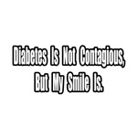 Diabetes Is Not Contagious...