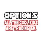 Options...Cool Kids