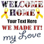 Personalize it - Welcome Home My Love We Made It
