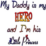 My Daddy is my Hero Princess