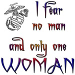 Fear no man only one woman