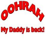 OOHRAH My Daddy is Back