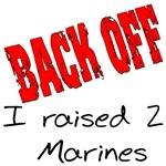 Back Off I raised 2 Marines