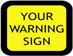 Your Warning Sign