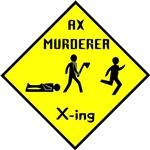 Ax Murderer X-ing