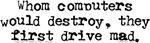 Computers Drive Mad