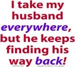 I Take My Husband Everywhere