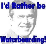 I'd Rather Be Waterboarding (Bush)