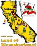 CA - Land of Disenchantment!