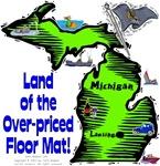 MI - Land of the Over-priced Floor Mat!