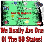 ND - We Really Are One Of The 50 States!