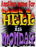 Monday's are Hell Collection