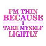 Funny Sayings: I'm Thin Because