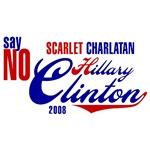 Say NO Hillary Clinton Scarlet Charlantan