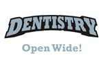 Dentistry / Open Wide