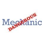 Mechanic / Dangerous