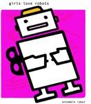Girls Love Robots!