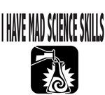 I HAVE MAD SCIENCE SKILLS