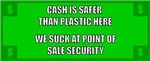Cash Is Safer Than Plastic Here