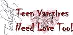 Teen Vampires Need Love Too!