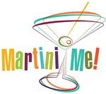 Martini Me!