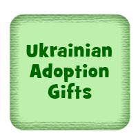 Ukrainian Adoption Gifts