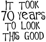 70th birthday, it took 70 years to look this good!