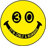 30th birthday smiley face. 30, it's only a number!