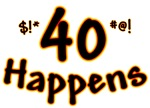 40 happens! 40th birthday attitude t-shirt humor
