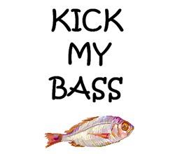 KICK MY BASS