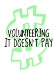 Volunteering it doesnt pay