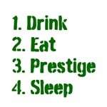 Drink Eat Prestige Sleep