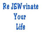 Jewish ReJEWvinate Your Life