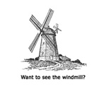 Want to See the Windmill