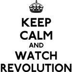 Keep Calm Watch Revolution