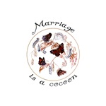 Marriage Is A Cocoon