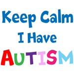 Keep Calm I Have Autism