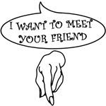 MEET YOUR FRIEND
