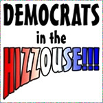 Democrats in the Hizzouse!