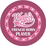 FRENCH HORN PLAYER (Worlds Best) T-SHIRT GIFTS