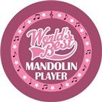 MANDOLIN PLAYER (Worlds Best) T-SHIRT GIFTS