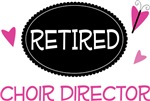 Retired Choir Director Gifts and Tshirts